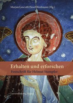 Erhalten und erforschen. Festschrift für Helmut Stampfer von Cescutti,  Marjan, Riedmann,  Josef