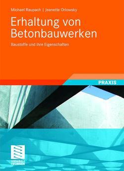 Erhaltung von Betonbauwerken von Orlowsky,  Jeanette, Raupach,  Michael