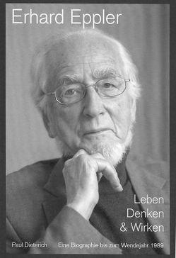 Erhard Eppler – Leben, Denken & Wirken von Dieterich,  Paul