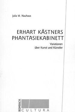 Erhart Kästners Phantasiekabinett von Nauhaus,  Julia M.