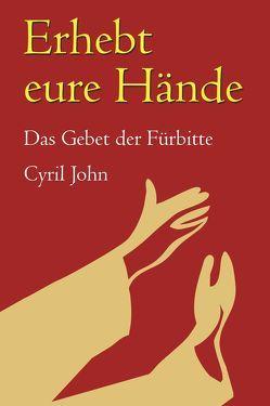 Erhebt eure Hände von John,  Cyril, Obermayer,  Elisabeth, Turnovszky,  Stephan