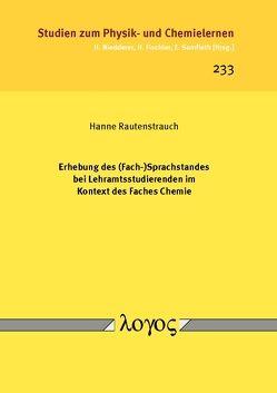 Erhebung des (Fach-)Sprachstandes bei Lehramtsstudierenden im Kontext des Faches Chemie von Rautenstrauch,  Hanne
