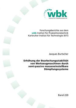 Erhöhung der Bearbeitungsstabilität von Werkzeugmaschinen durch semi-passive masseneinstellbare Dämpfungssysteme von Burtscher,  Jacques