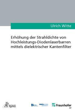 Erhöhung der Strahldichte von Hochleistungs-Diodenlaserbarren mittels dielektrischer Kantenfilter von Witte,  Ulrich Winfried