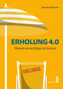 Erholung 4.0 von Blasche,  Gerhard