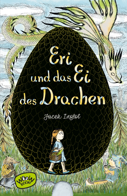 Eri und das Ei des Drachen von Ehrhardt,  Karin, Grabos,  Anita, Inglot,  Jacek