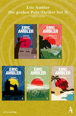 Eric Ambler – Die großen Polit-Thriller Teil 2: 1951-1974 von Ambler,  Eric, Fienbork,  Matthias, Hertenstein,  Walter, Knoth,  Tom, Stingl,  Nikolaus, Teichmann,  Wulf