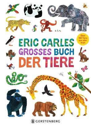 Eric Carles großes Buch der Tiere von Carle,  Eric, Flegler,  Leena
