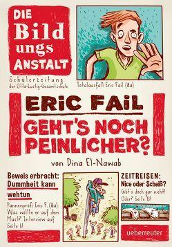 Eric Fail – Geht's noch peinlicher? von El-Nawab,  Dina, von Knorre,  Alexander