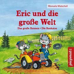 Eric und die große Welt von Georgi,  Heike, Matschall,  Manuela