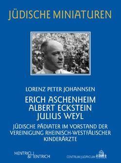 Erich Aschenheim, Albert Eckstein, Julius Weyl von Johannsen,  Lorenz Peter