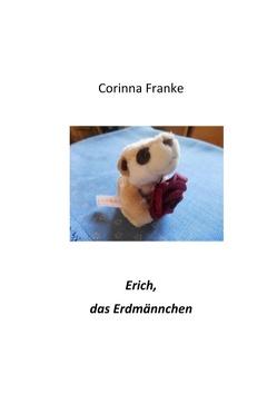 Erich, das Erdmännchen von Franke,  Corinna
