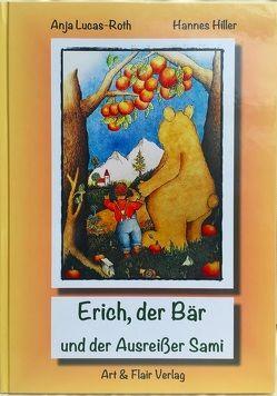 Erich, der Bär und der Ausreißer Sami von Hiller,  Hannes, Lucas-Roth,  Anja