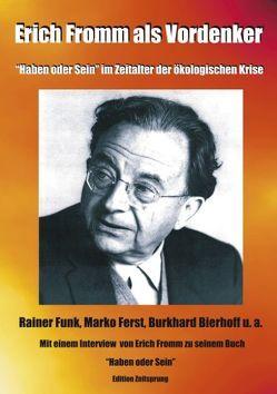 Erich Fromm als Vordenker von Bierhoff,  Burkhard, Ferst,  Marko, Fromm,  Erich