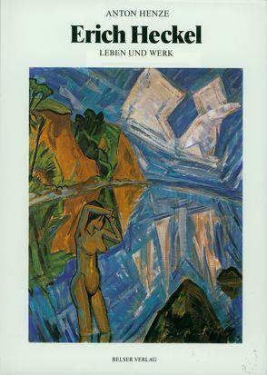Erich Heckel – Leben und Werk von Henze,  Anton
