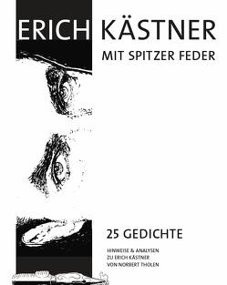 Erich Kästner mit spitzer Feder – 25 Gedichte von Tholen,  Norbert, Verlag GmbH,  Krapp & Gutknecht