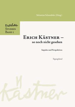 Erich Kästner – so noch nicht gesehen von Schmideler,  Sebastian