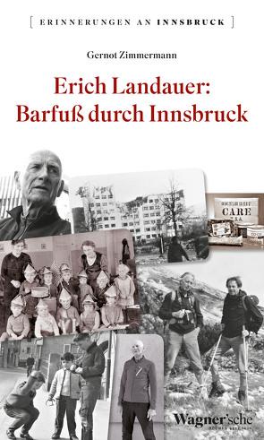 Erich Landauer: Barfuß durch Innsbruck von Zimmermann,  Gernot