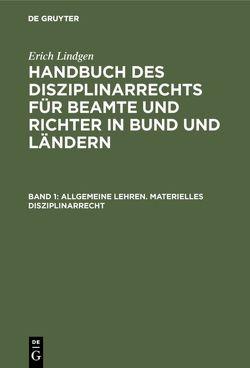 Erich Lindgen: Handbuch des Disziplinarrechts für Beamte und Richter in Bund und Ländern / Allgemeine Lehren. Materielles Disziplinarrecht von Lindgen,  Erich