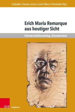 Erich Maria Remarque aus heutiger Sicht von Cadeddu,  Alice, Dampc-Jarosz,  Renata, Junk,  Claudia, Meus,  Paweł, Schneider,  Thomas F.