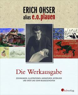 Erich Ohser alias e.o.plauen – Die Werkausgabe von Ohser alias e.o.plauen,  Erich, Schulze,  Elke
