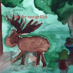 Erik der mutige Elch von Brock,  Elisa Maria