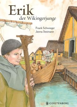Erik, der Wikingerjunge von Schwieger,  Frank, Steinmann,  Janna