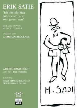 Erik Satie – Ich bin sehr jung auf eine sehr alte Welt gekommen von Brückner,  Christian, Chastenier,  Frank, Dobbins,  Bill, Erskine,  Peter, Satie,  Erik