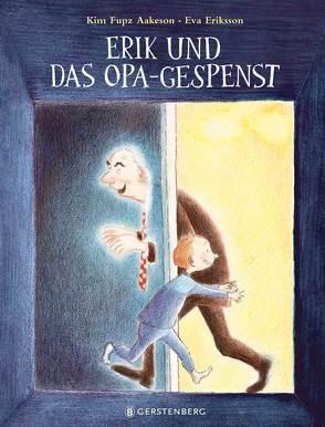 Erik und das Opa-Gespenst von Aakeson,  Kim Fupz, Brunow,  Dagmar, Eriksson,  Eva