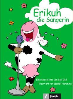 Erikuh – die Sängerin von Gall,  Sigi, Hemming,  Isabell