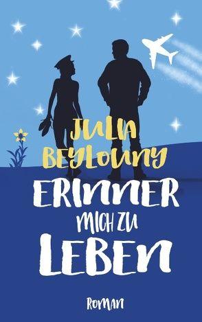 Erinner mich zu leben von Beylouny,  Julia