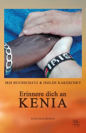 Erinnere dich an Kenia von Buchschatz,  Iris, Kakoschky,  Isolde