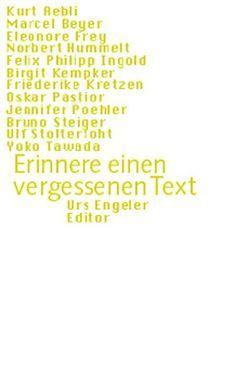 Erinnere einen vergessenen Text von Aebli,  Kurt, Beyer,  Marcel, Engeler,  Urs, Frey,  Eleonore
