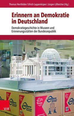 Erinnern an Demokratie in Deutschland von Hertfelder,  Thomas, Lappenküper,  Ulrich, Lillteicher,  Jürgen