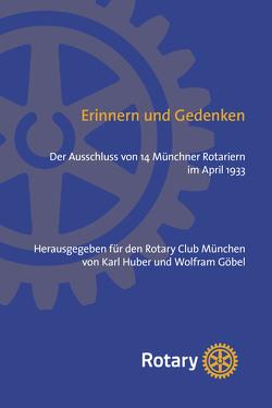 Erinnern und Gedenken von Göbel,  Wolfram, Huber,  Karl
