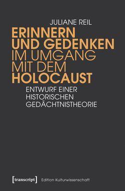 Erinnern und Gedenken im Umgang mit dem Holocaust von Reil,  Juliane