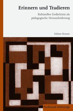Erinnern und Tradieren von Krause,  Sabine