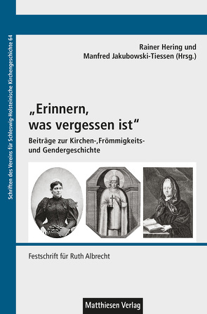 """""""Erinnern, was vergessen ist"""" von Hering,  Rainer, Jakubowski-Tiessen,  Manfred"""