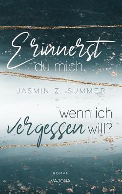 Erinnerst du mich, wenn ich vergessen will? (WENN – Reihe 1) von Summer,  Jasmin Z.