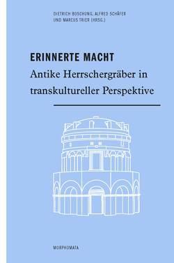 Erinnerte Macht von Boschung,  Dietrich, Schäfer,  Alfred, Trier,  Marcus