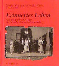 Erinnertes Leben von Ben-Dor,  Shulamith, Giovannini,  Norbert, Hirsch,  Frieda, Moraw,  Frank, Rubinstein,  Max