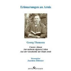 Erinnerungen an Arnis von Hübener,  Joachim, Thomsen,  Georg