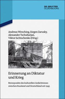 Erinnerung an Diktatur und Krieg von Ischtschenko,  Viktor, Tschubarjan,  Alexander, Wirsching,  Andreas, Zarusky,  Jürgen