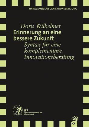 Erinnerung an eine bessere Zukunft von Wilhelmer,  Doris