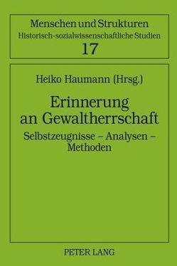 Erinnerung an Gewaltherrschaft von Haumann,  Heiko
