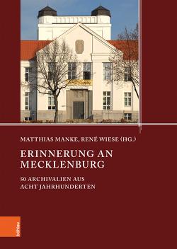 Erinnerung an Mecklenburg von Manke,  Matthias, Wiese,  Renè
