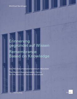 Erinnerung gegründet auf Wissen/Remembrance Based on Knowledge von Nerdinger,  Winfried