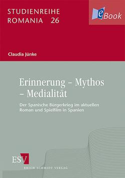 Erinnerung – Mythos – Medialität von Jünke,  Claudia