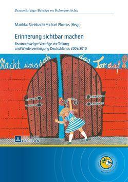 Erinnerung sichtbar machen von Ploenus,  Michael, Steinbach,  Matthias