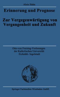 Erinnerung und Prognose von Hahn,  Alois